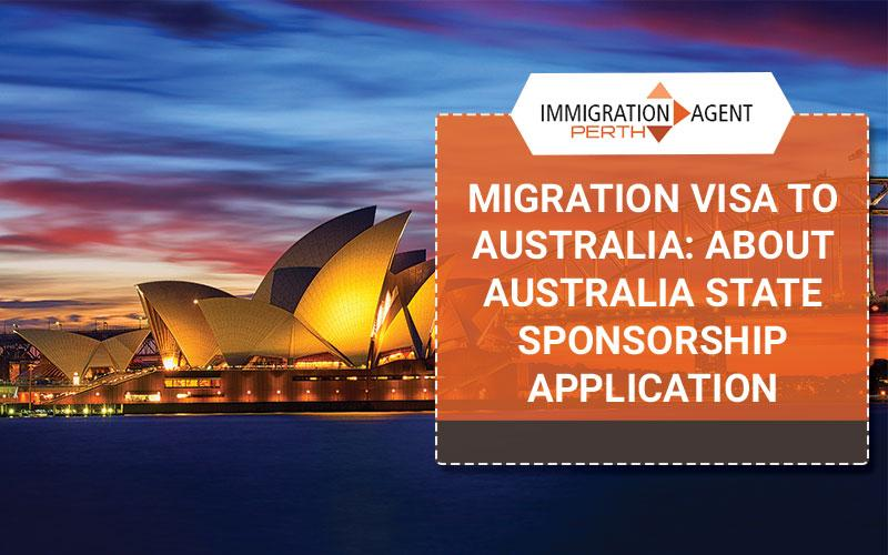 Immigration agent Perth: About Australia State Sponsorship Application Process?