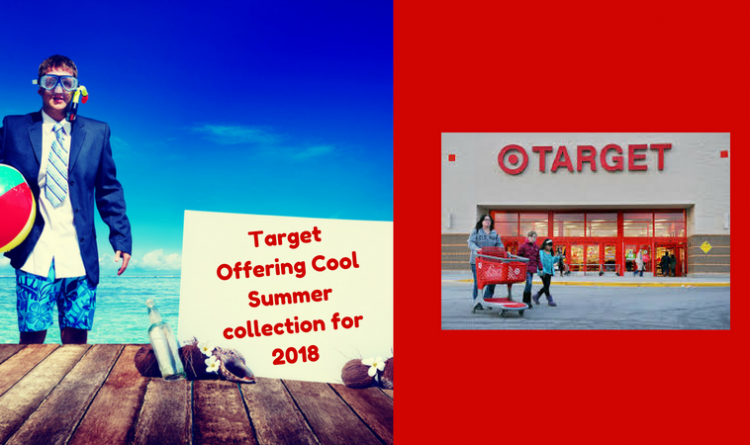 Target Offering Cool Summer collection for 2018