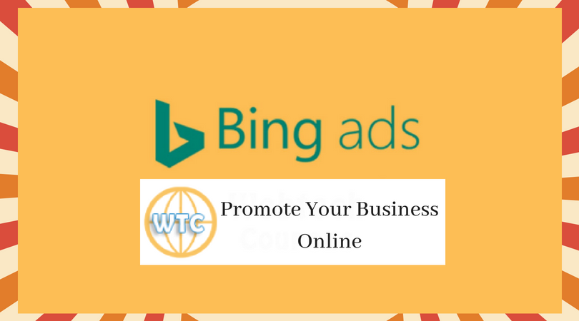 Getting Start To Promote Your Business With Bing Ads