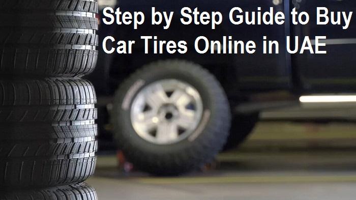 Step by Step Guide to Buy Car Tires Online in UAE