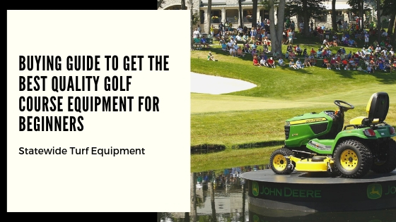 Buying Guide to Get the Best Quality Golf Course Equipment for Beginners