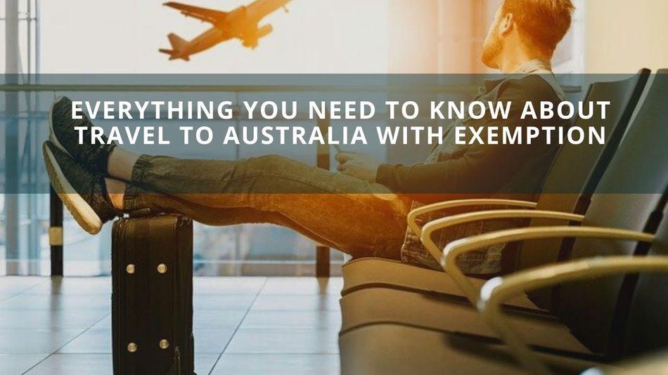 Travel to Australia with Exemption