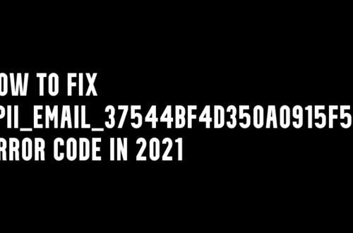 How to Fix [pii_email_37544bf4d350a0915f54] error code in 2021