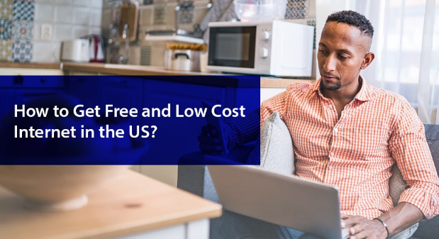 How to Get Free and Low-Cost Internet in the U.S?